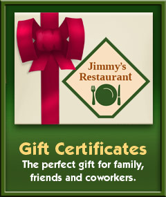 Gift certificates are available at Jimmy's Restaurant in Des Plaines